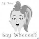 Jojo Siwa Coloring Pages Jojo Say Whaaaa