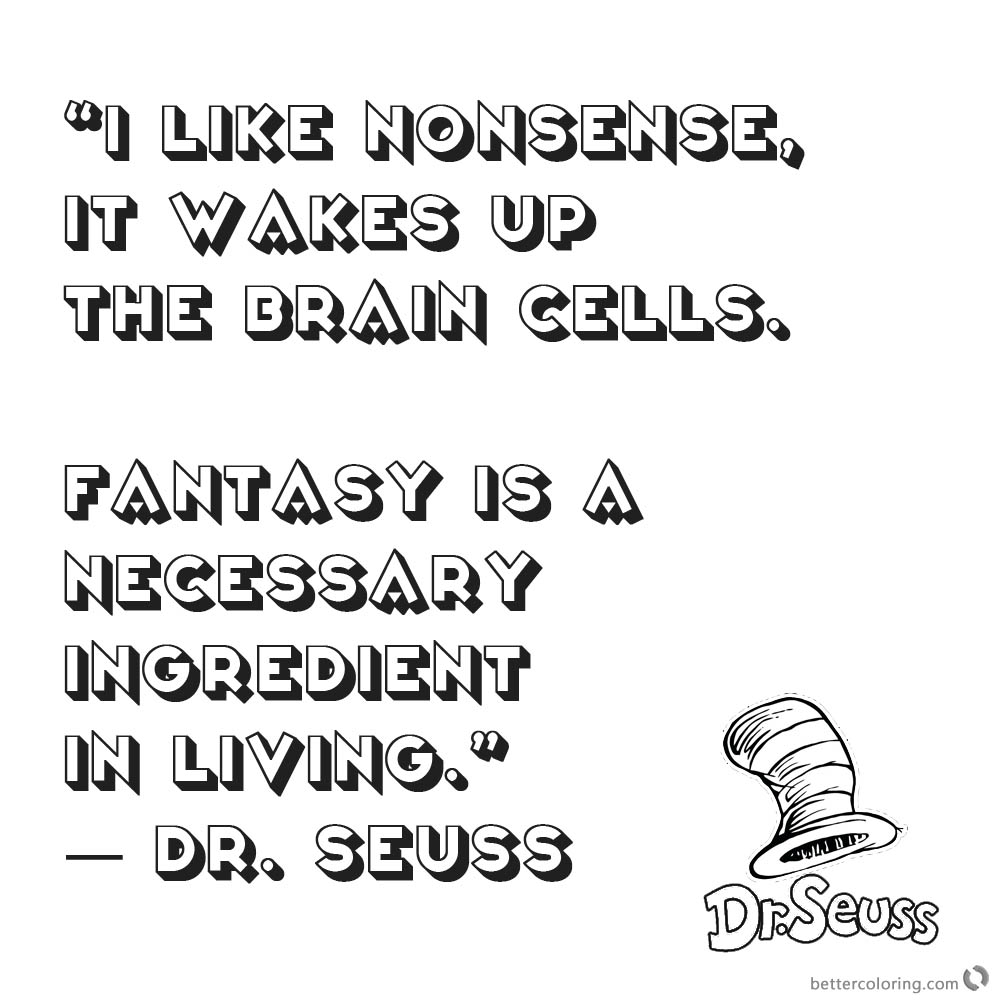 Dr Seuss Quote Coloring Pages I like nonsense printable