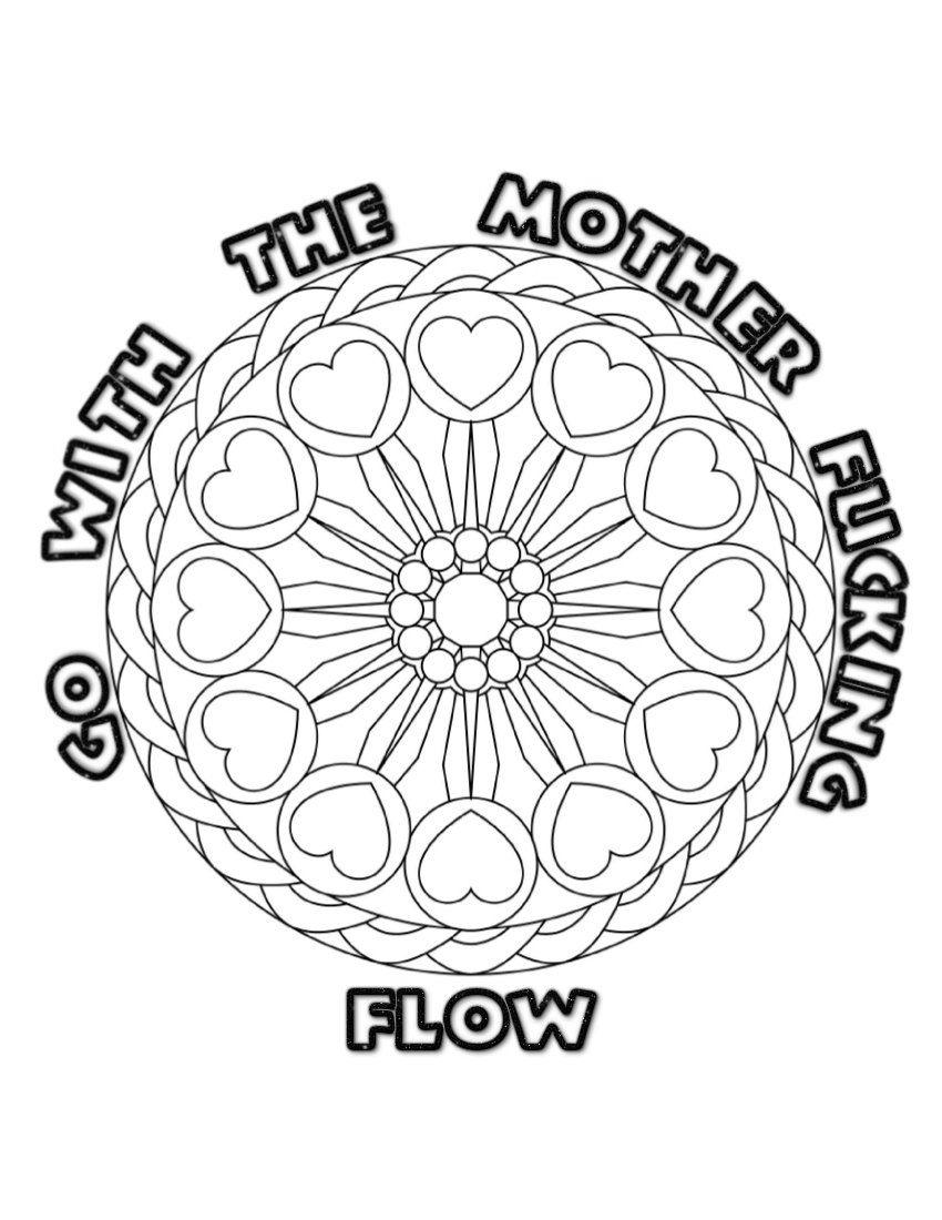 Free Cuss Word Coloring Pages Go with the mother fucking flow printable